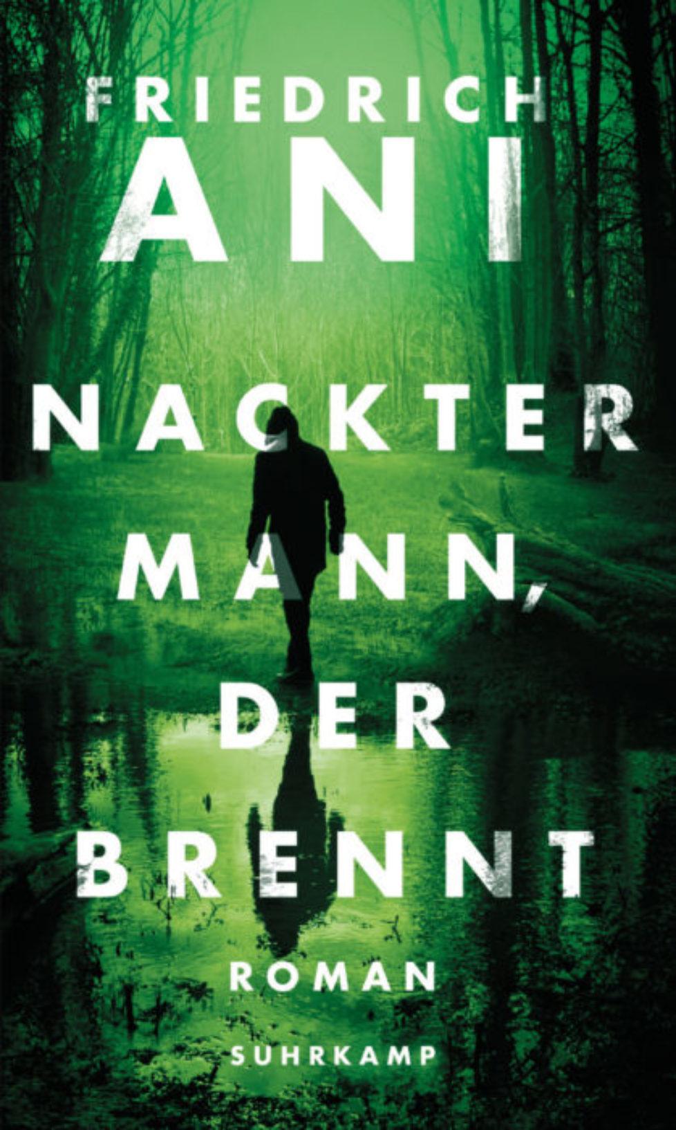 FRIEDRICH ANI: NACKTER MANN, DER BRENNT