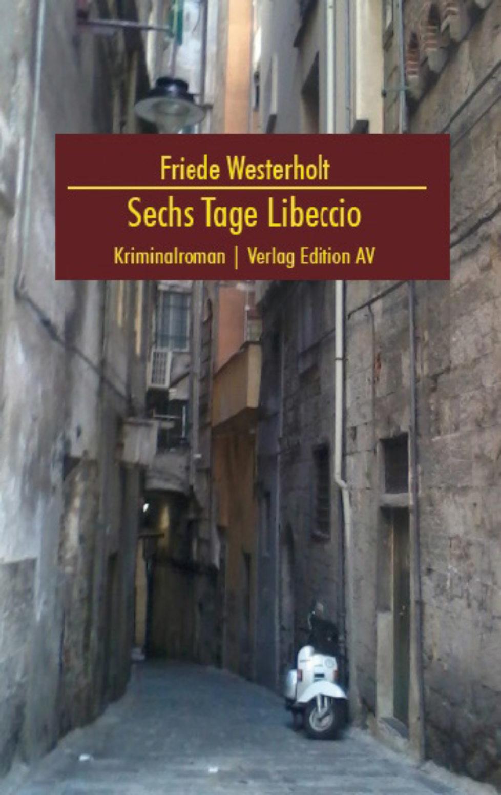 FRIEDE WESTERHOLT: SECHS TAGE LIBECCIO